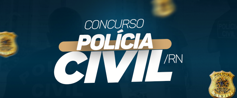 Polícia Civil do RN - PC RN - Curso Base Teórico - Agente e Escrivão