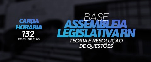 Turma Base - Assembleia Legislativa do RN (AL RN)