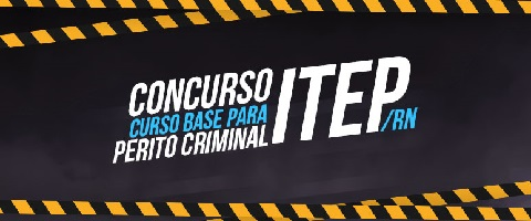 ITEP-RN: Curso Base para Perito Criminal (Todas as especialidades)